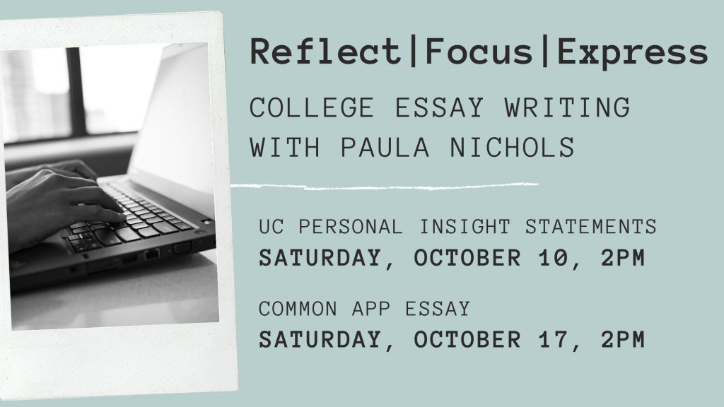 Reflect, Focus, Express: College Essay Writing with Paula Nichols @ Zoom