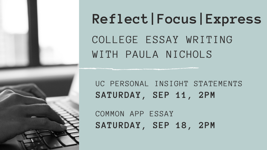College Essay Writing With Paula Nichols: UC Personal Insight Statements @ Zoom